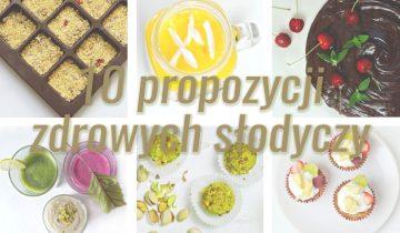 Zdrowe słodycze – 10 propozycji i przepisów