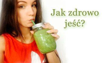 Jak jeść zdrowo?