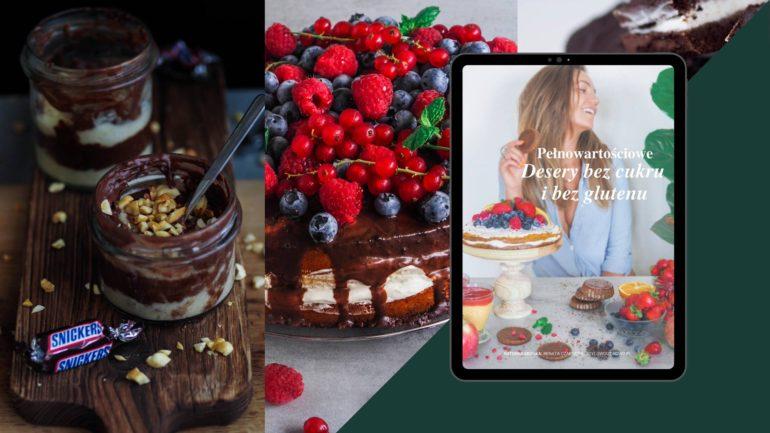 Pełnowartościowe desery bez cukru i bez glutenu