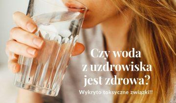 Czy woda z uzdrowiska jest zdrowa? Zawartość niklu w wodach zdrowotnych